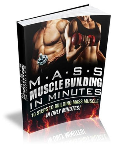 Mass Muscle Building In Minutes eBook