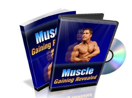 Muscle Gaining Revealed: This Complete Kit Includes 1 eBook and 7 Videos