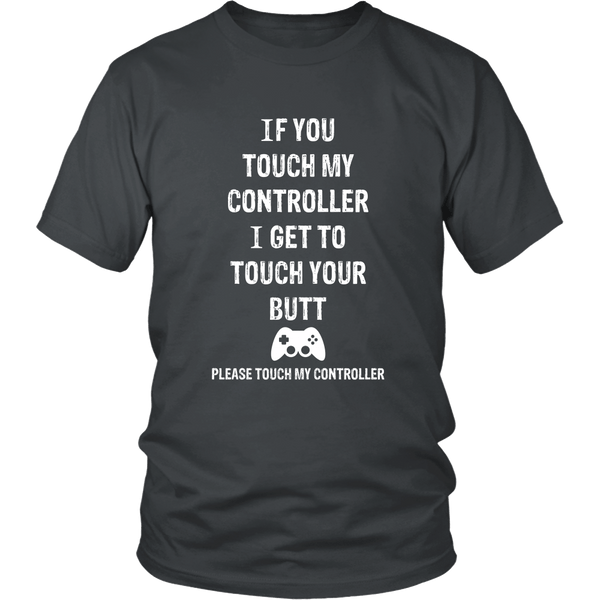 Please touch my controller! shirt