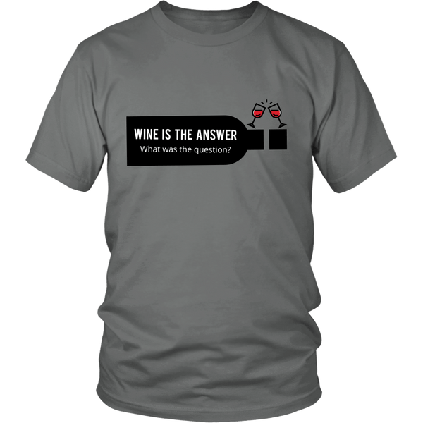 Wine is the Answer Shirt