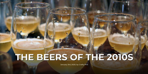 Crafty Pint Article - The Beers of the 2010s