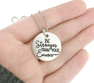 Be Stronger Than Your Excuses Necklace