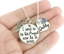 Load image into Gallery viewer, I Used To Be His Angel Now He Is Mine Necklace