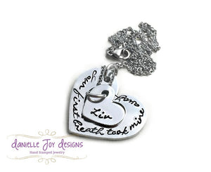 "Beautiful Hand Stamped Jewelry ""Your First Breath Took Mine Away"" Necklace"