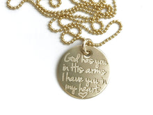Load image into Gallery viewer, God Has You In His Arms I Have You In My Heart - 14k Solid Gold Necklace