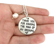 Load image into Gallery viewer, Thank You For Raising The Man Of My Dreams Necklace OR Key Chain