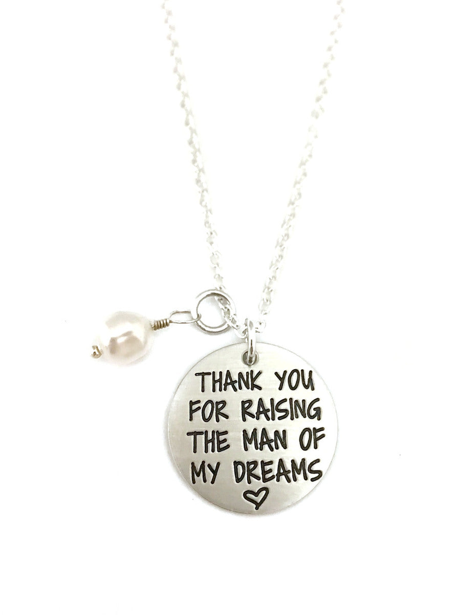 Thank You For Raising The Man Of My Dreams Necklace OR Key Chain