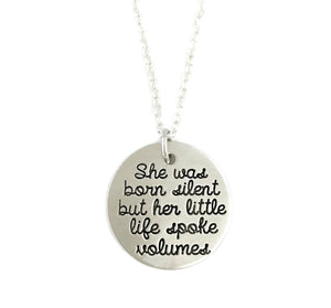 She Was Born Silent But Her Little Life Spoke Volumes Necklace