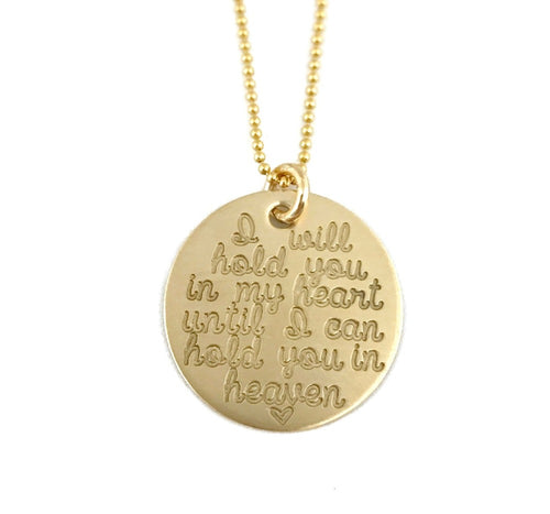 I Will Hold You In My Heart Until I Can Hold You In Heaven - 14k Solid Gold Lg. Necklace