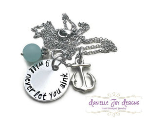 I Will Never Let You Sink - Aluminum Stamped Personalized Custom Anchor Necklace