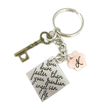 Load image into Gallery viewer, Never Drive Faster Than Your Guardian Angel Can Fly Key Chain