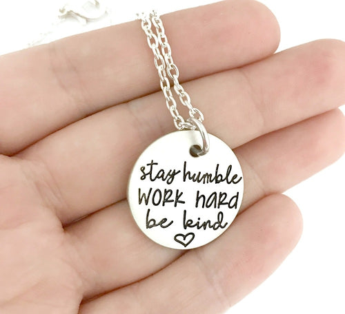 Stay Humble Work Hard Be Kind Necklace