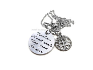 "Hand Stamped Teachers Perfect Necklace - ""Teachers Plant Seeds That Grow Forever"" School Gift Graduation Personalized Custom"
