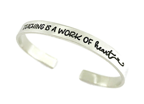 Teaching Is A Work Of Heart Cuff