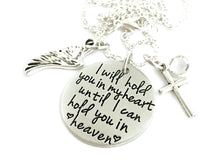 Load image into Gallery viewer, I Will Hold You In My Heart Until I Can Hold You In Heaven Necklace