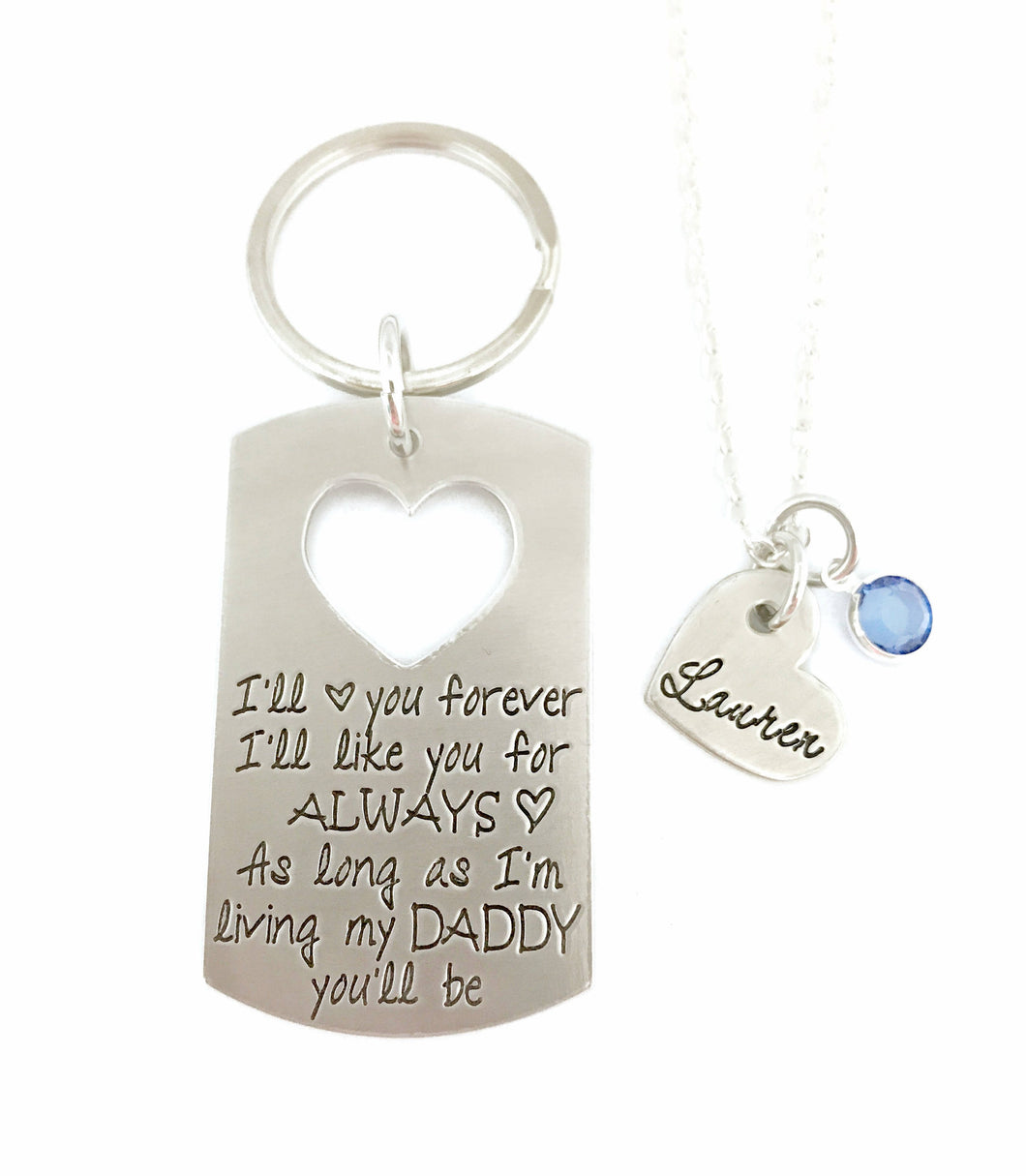 I'll Love You Forever I'll Like You For Always As Long as I'm Living My Daddy You'll Be - Key Chain / Necklace SET