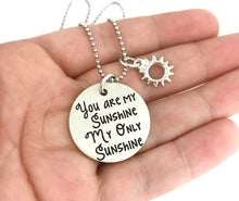 Load image into Gallery viewer, You Are My Sunshine My Only Sunshine Necklace