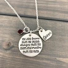 Load image into Gallery viewer, You Are Braver - You Are Stronger - You Are Smarter Necklace