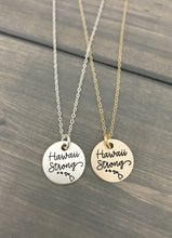Load image into Gallery viewer, Hawaii Strong Necklace - Hurricane Lane - Pray for Hawaii - Minimalist