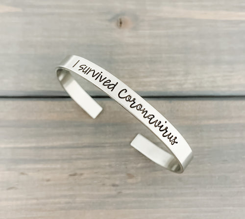 I Survived - COVID 19 Quarantine and Chill Cuff Bracelet