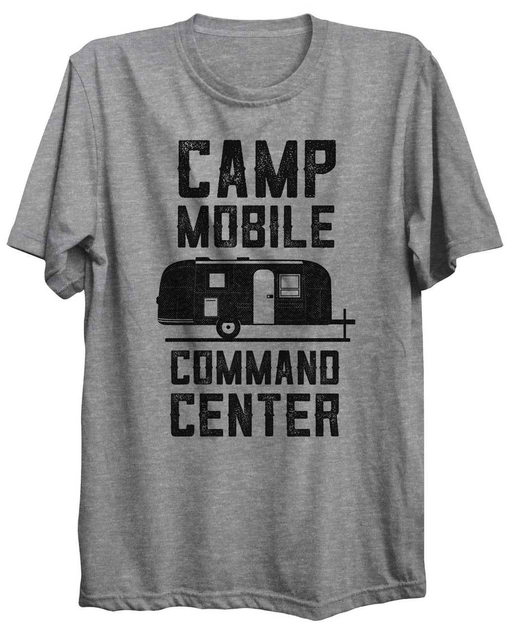 Camp Mobile Command Center Camping Outdoors Unisex Tshirt
