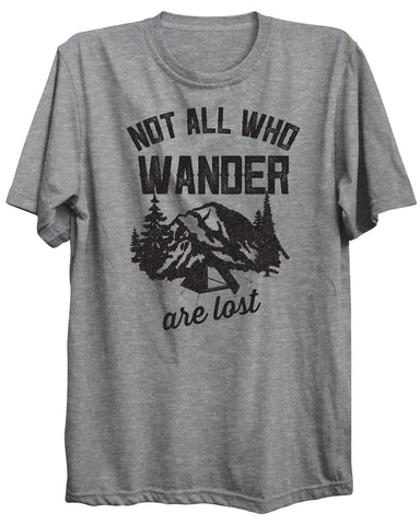 Not All Who Wander Are Lost Camping Outdoors Unisex Tshirt