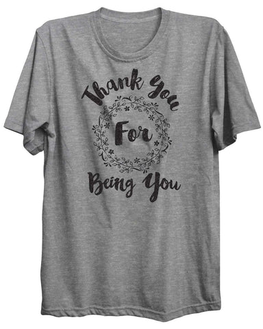 Thank You For Being You Valentine Unisex Tshirt