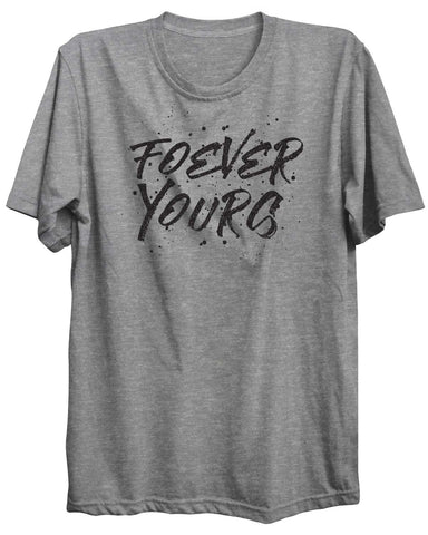 FoEver Yours Valentine Unisex Tshirt