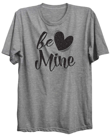 Be Mine Valentine Unisex Tshirt
