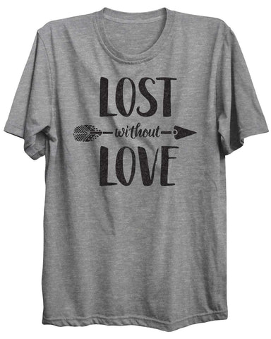 Lost Without Love Valentine Unisex Tshirt