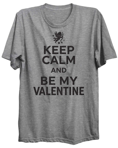 Keep Calm And Be My Valentine Unisex Tshirt