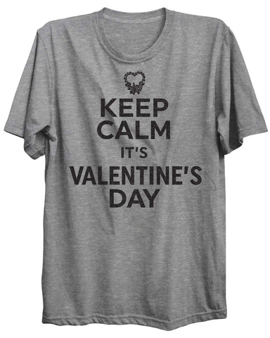 Keep Calm It's Valentine's Day Valentine Unisex Tshirt