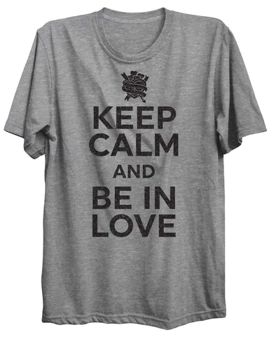 Keep Calm And Be In Love Valentine Unisex Tshirt