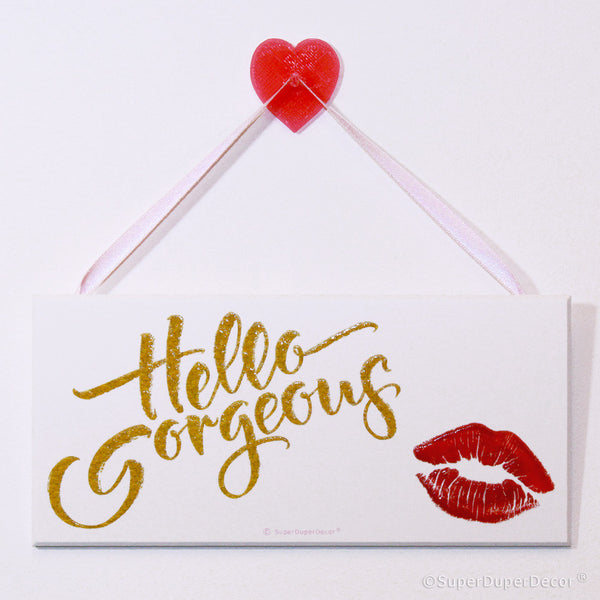 Hello Gorgeous - wall sign