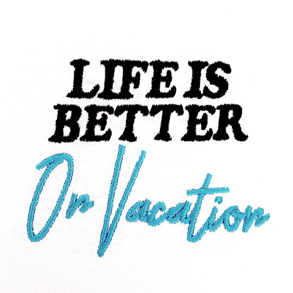Life Is Better On Vacation T-Shirt White