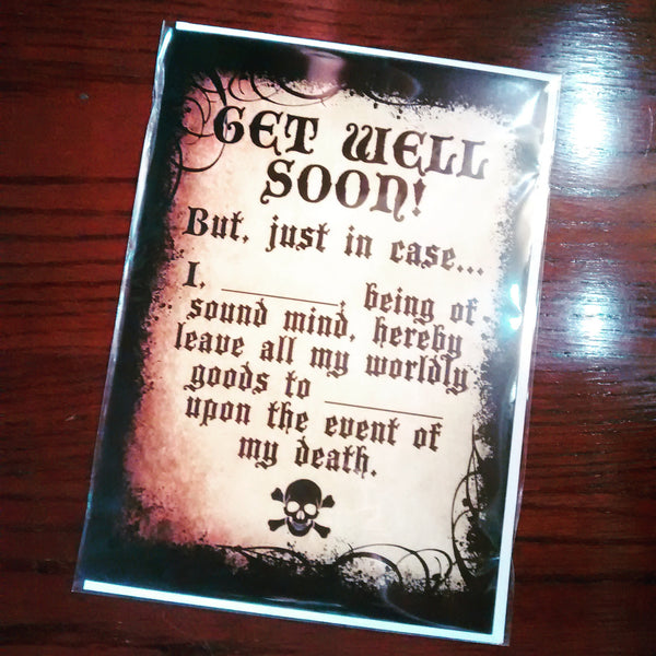 GET WELL SOON But, Just In Case... [Last Will & Testament] | A5 Greeting Card (Get Well Soon)