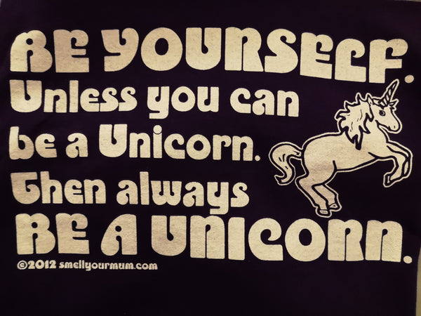 Be yourself unless you can be a unicorn. Then always be a unicorn - XL - Purple Standard T-Shirt
