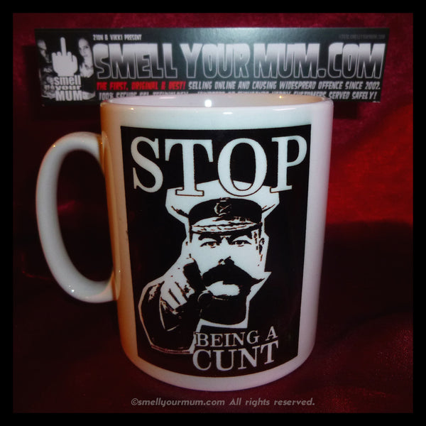 STOP Being A Cunt | MUG