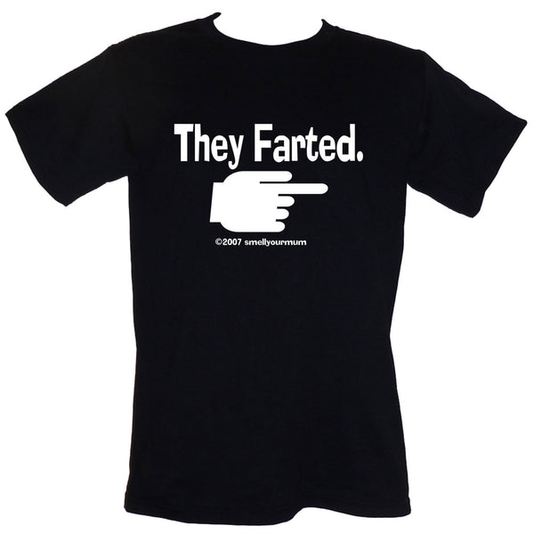 They Farted ->  | T-Shirt, Vest, Hoody