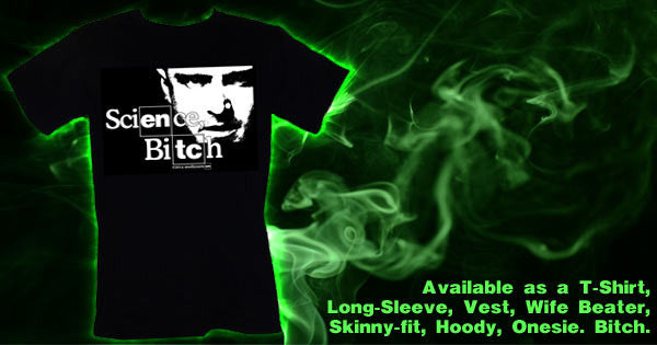 Science, Bitch. (Breaking Bad/Jesse)  | T-Shirt, Vest, Hoody