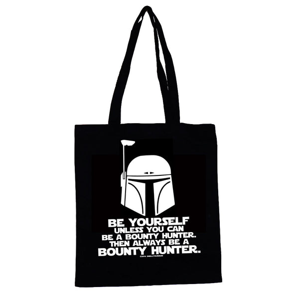Be Yourself Unless You Can Be A Bounty Hunter Then Always Be A Bounty Hunter (Star Wars) | TOTE SHOPPING BAG