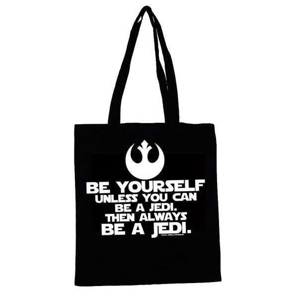 Be Yourself Unless You Can Be A Jedi Then Always Be A Jedi (Star Wars/Force Awakens/Rogue One) | TOTE SHOPPING BAG