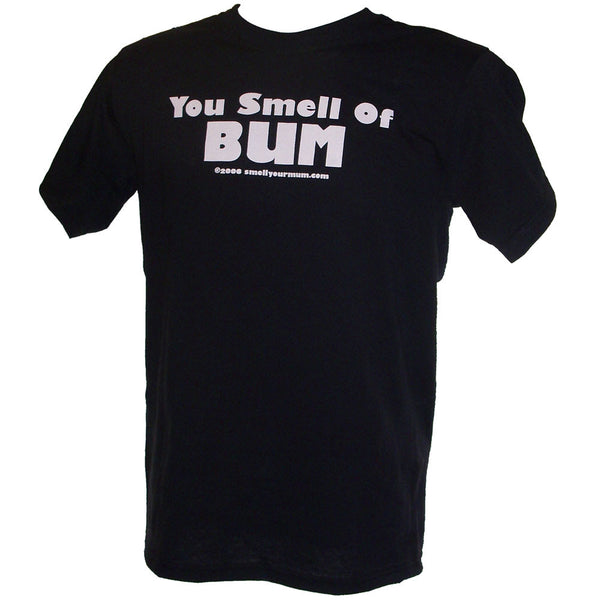 You Smell Of BUM | T-Shirt, Vest, Hoody
