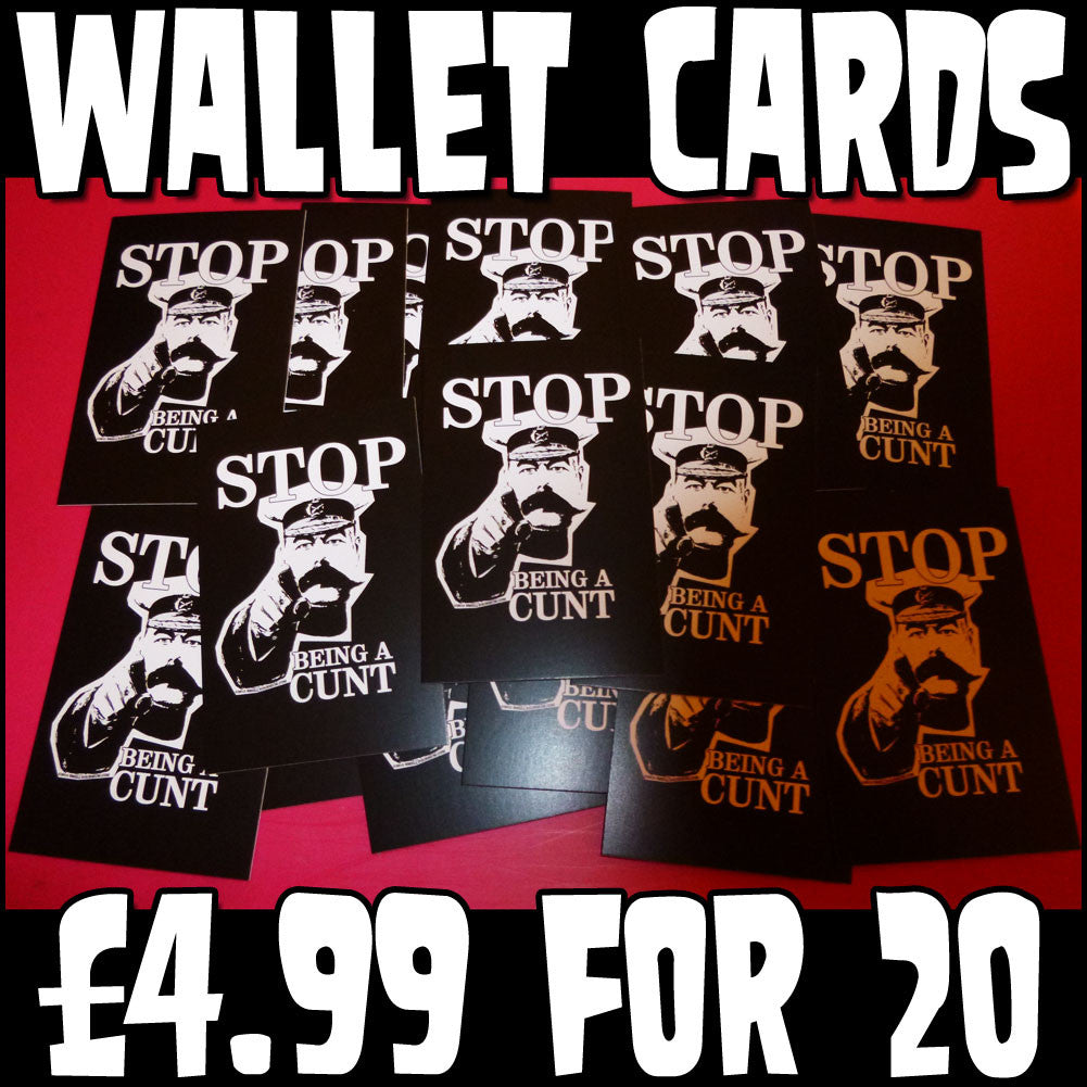 Stop Being A Cunt | Wallet Cards x 20