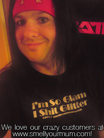 I'm So Glam I Shit Glitter | T-Shirt, Vest, Hoody