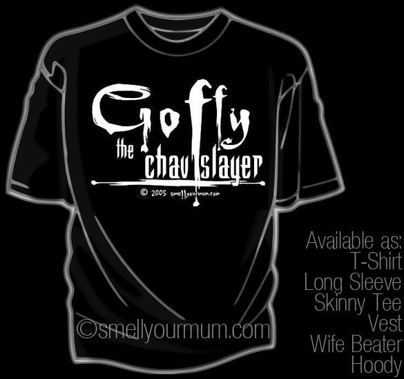 Goffy The Chav Slayer | T-Shirt, Vest, Hoody