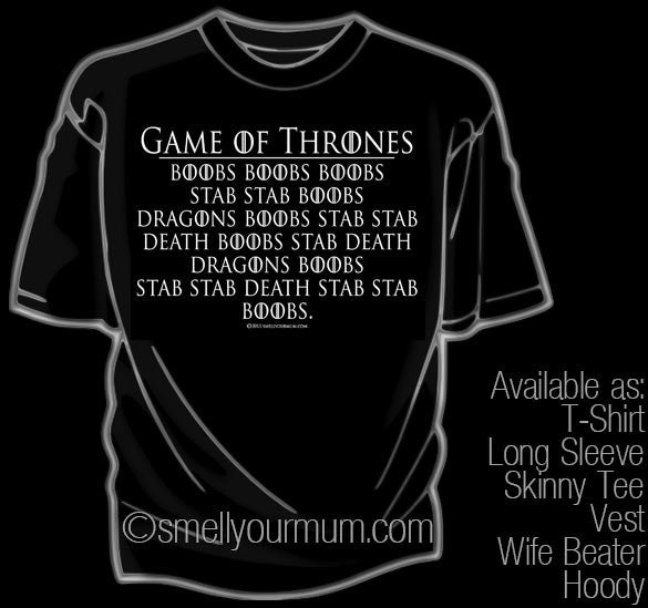 GAME OF THRONES Boobs Boobs Boobs Stab Stab Boobs PLOT SPOILER  | T-Shirt, Vest, Hoody