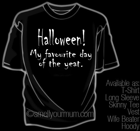 Halloween! My favourite day of the year. | T-Shirt, Vest, Hoody