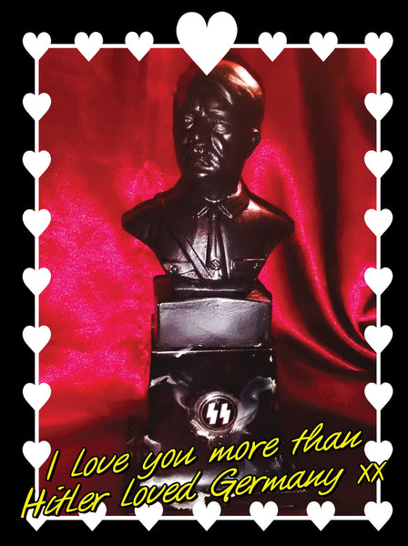 I Love You More Than Hitler Loved Germany | A5 Greeting Card (Anniversary, Valentine, Love)