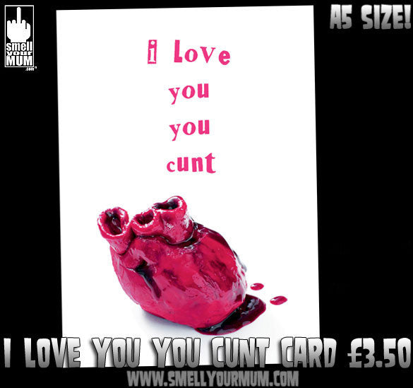 I Love You You Cunt | A5 Greeting Card (Anniversary, Valentine, Love)